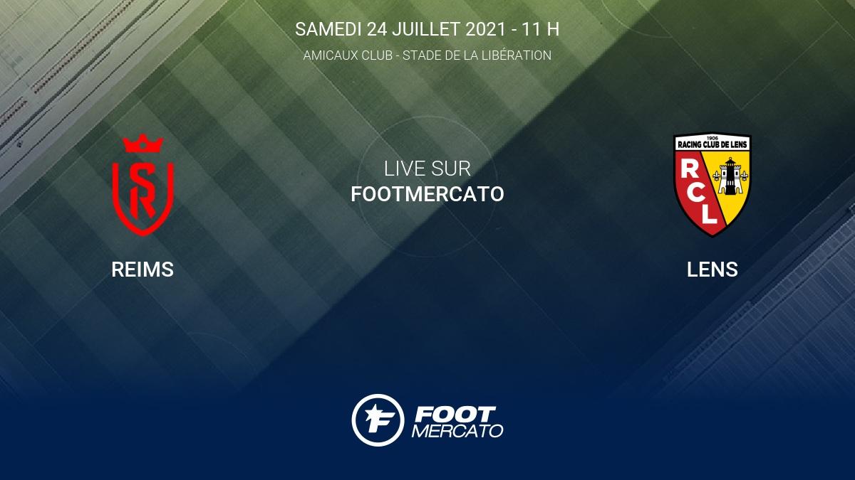 Live Reims - Lens Club Friendlies 3 de Amicaux Club 2021 24/7